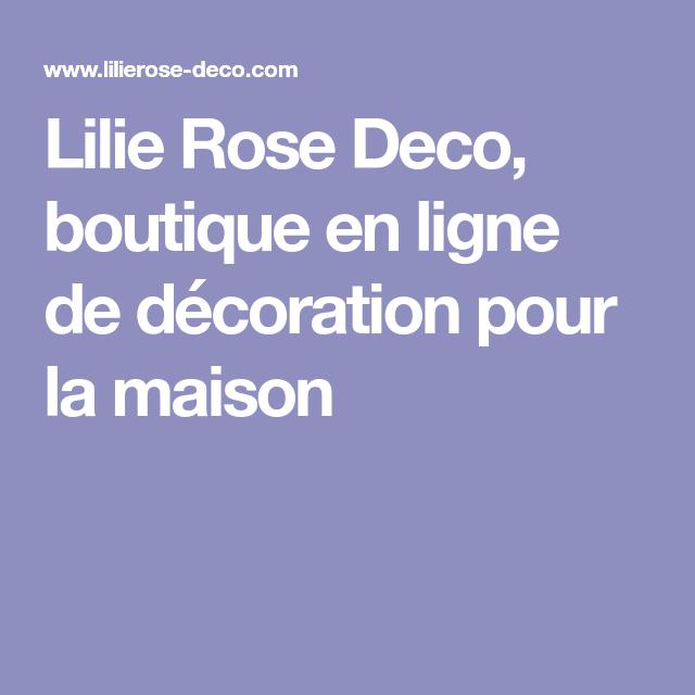 Lilie Rose Deco, boutique en ligne de décoration pour la maison ...