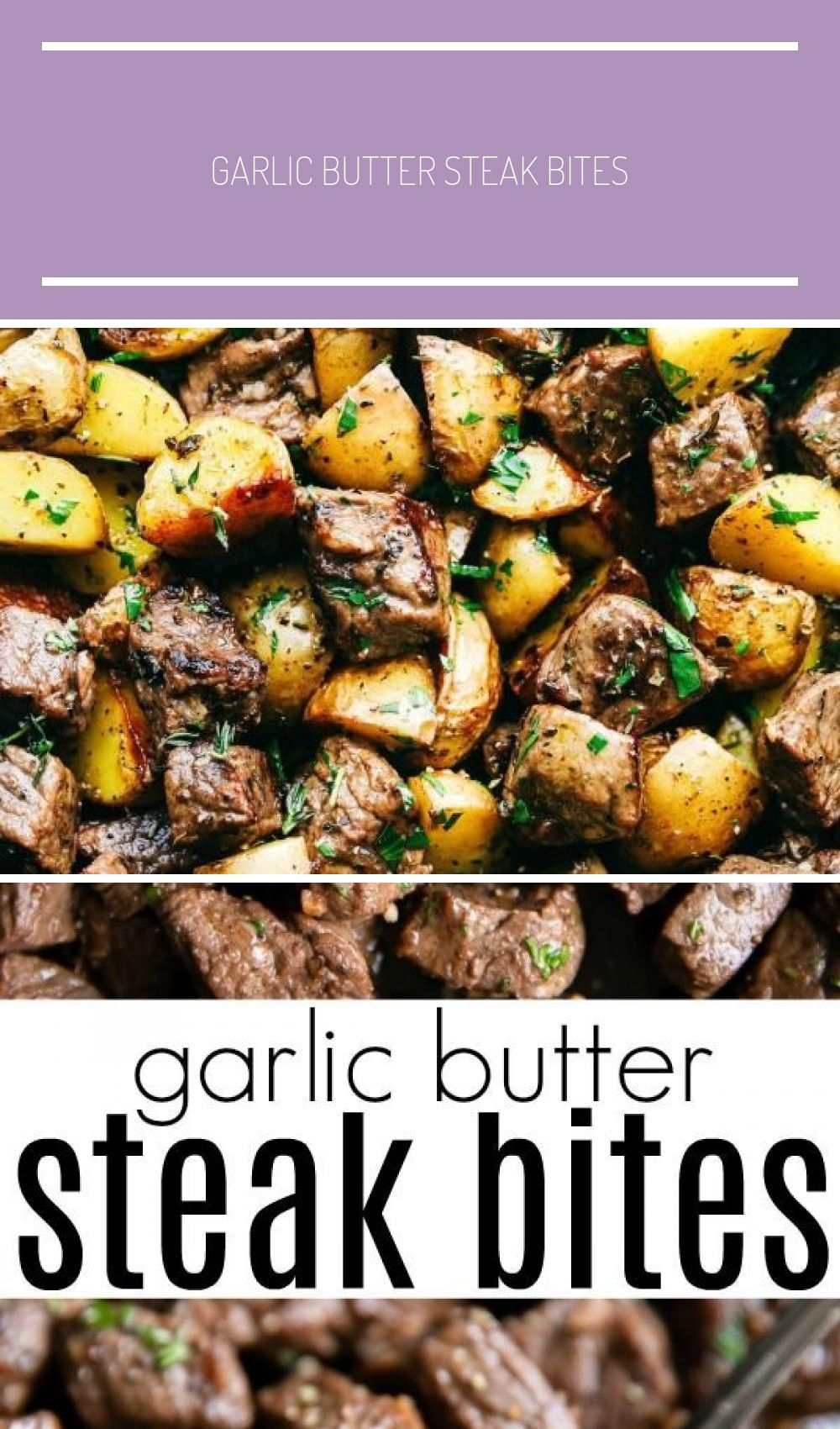 GARLIC BUTTER HERB STEAK BITES WITH POTATOES with are such a simple meal that is full of tender gar