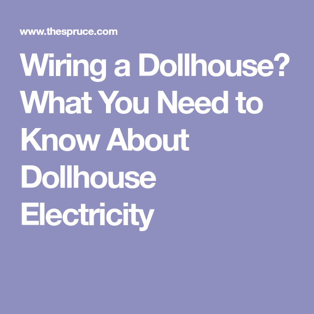 Wiring a Dollhouse? What You Need to Know About Dollhouse ...