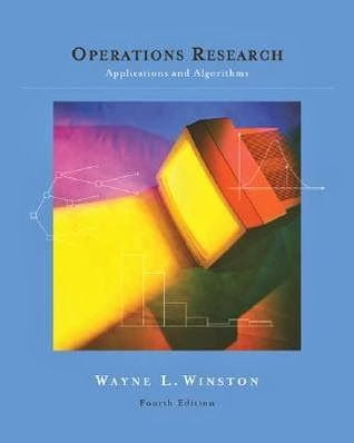 Download Pdf Of Operations Research Applications And Algorithms 4th Edition By Wayne L Winston Algorithm Textbook Research Pdf