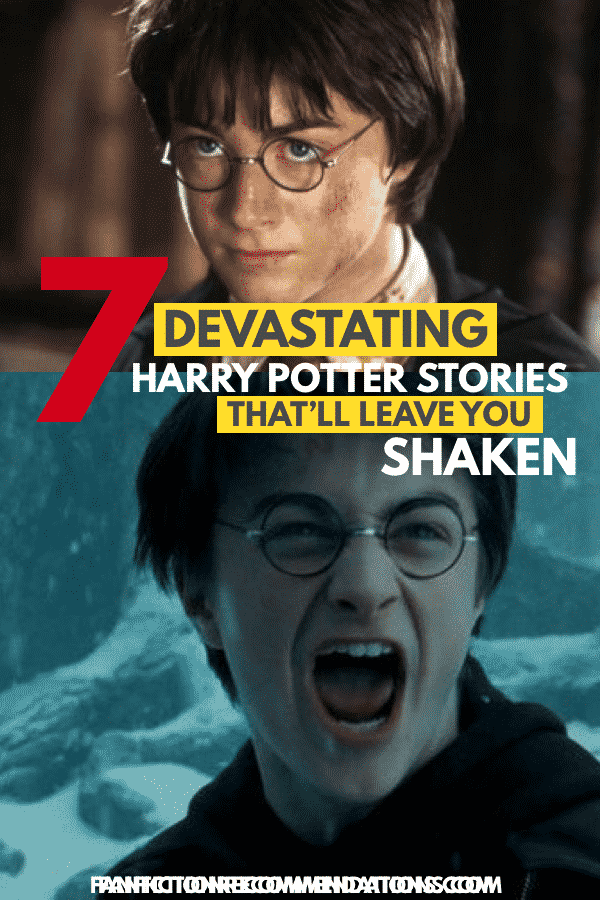 7 Devastating Harry Potter Fanfiction Stories That Ll Shock You To Your Core Harry Potter Fanfiction Harry Potter Stories Best Harry Potter Fanfiction