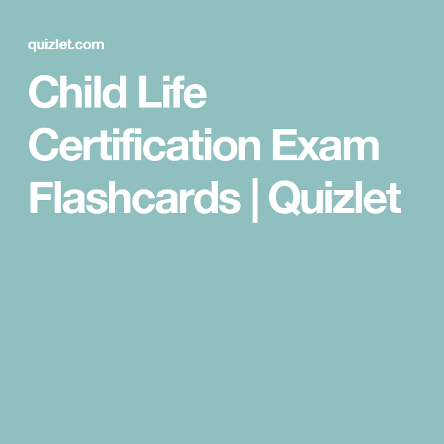 Child Life Certification Exam Flashcards | Quizlet | *Child Life ...