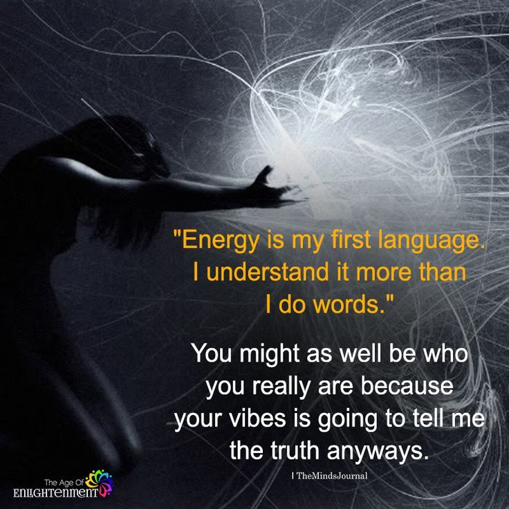 Energy is my first language energy quotes psychic