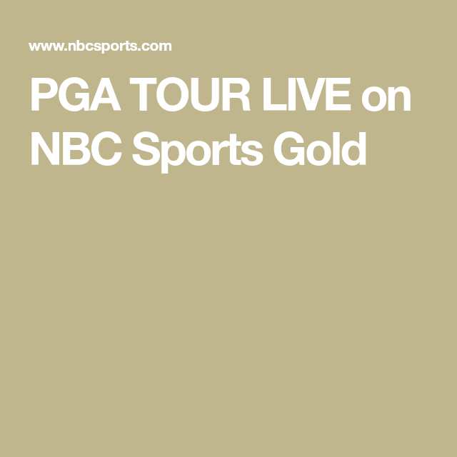Nbc Sports Gold Pga Tour Live Pass In 2020 Pga Tour Tours Pga