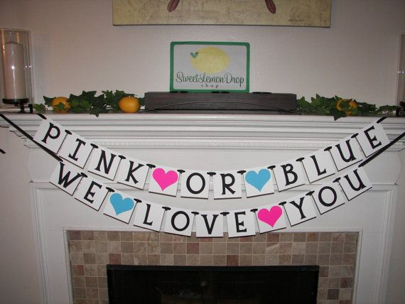 Hey, I found this really awesome Etsy listing at https://www.etsy.com/listing/218287190/pink-or-blue-we-love-you-banner-gender