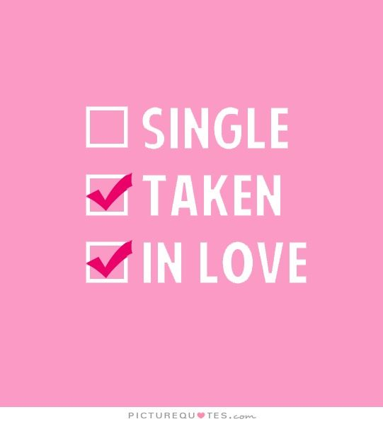 Taken Quotes Single. Taken. In love. Picture Quotes. | Love Quotes | Love  Taken Quotes