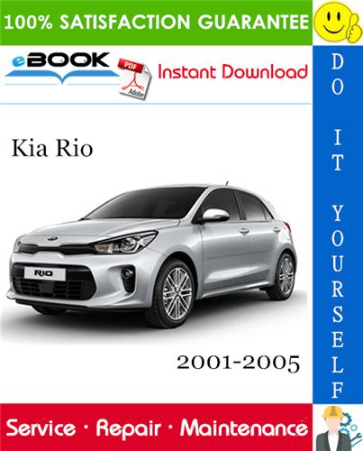 Kia Rio Service Repair Manual 2001 2005 Download In 2020 Kia Rio Kia Repair Manuals
