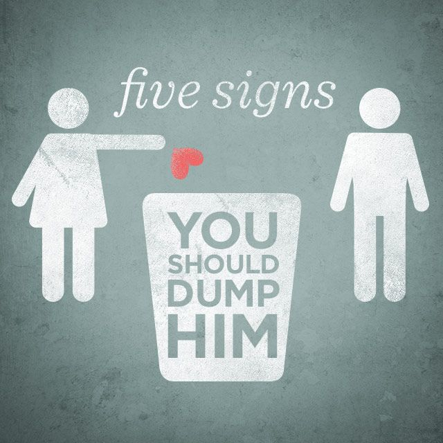 Signs you should stop dating him