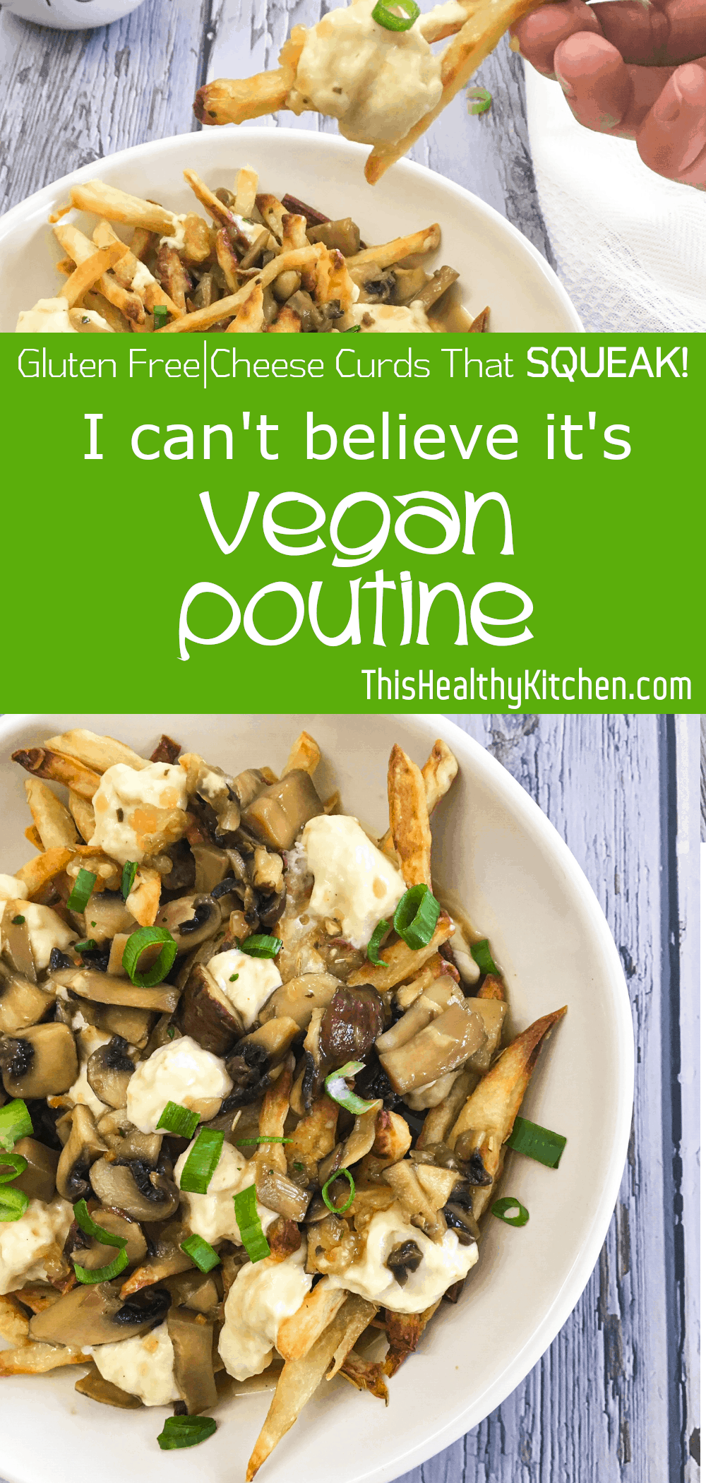 I Can T Believe It S Vegan Poutine This Healthy Kitchen Recipe In 2020 Healthy Kitchen Poutine Vegetarian Recipes