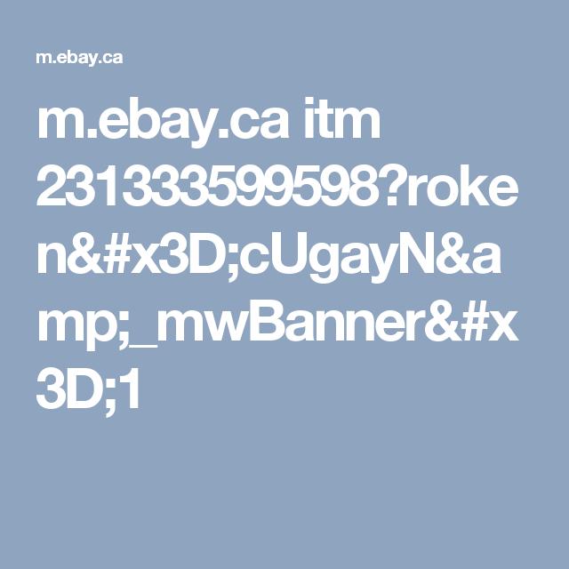 m.ebay.ca itm 231333599598?roken=cUgayN&_mwBanner=1