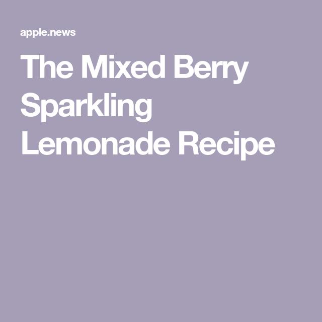 The Mixed Berry Sparkling Lemonade Recipe