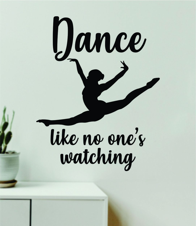 Dance Like No One's Watching Quote Wall Decal Sticker Bedroom Living Room Vinyl Art Home Sticker Decor Teen Nursery Inspirational Dancer Dancing Girls Leap Ballerina Cute - orange