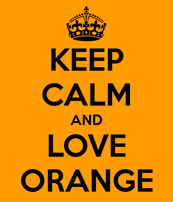 Keep Calm And Love The Color Orange Orange Everywhere Pinterest
