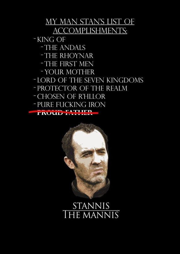 "Also, this list of Stannis' accomplishments. | 31 Jokes People Who've Finished ""Game Of Thrones"" Season 5 Will Understand"