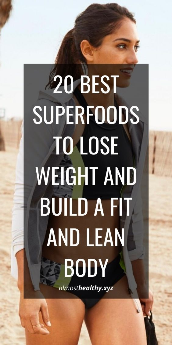 20 best superfoods to lose weight and build a fit and lean body | how to lose weight in a week 10 po...