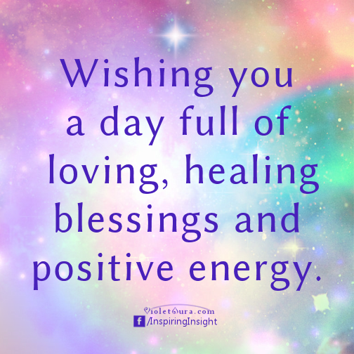 Wishing you a day full of loving, healing blessings and ...