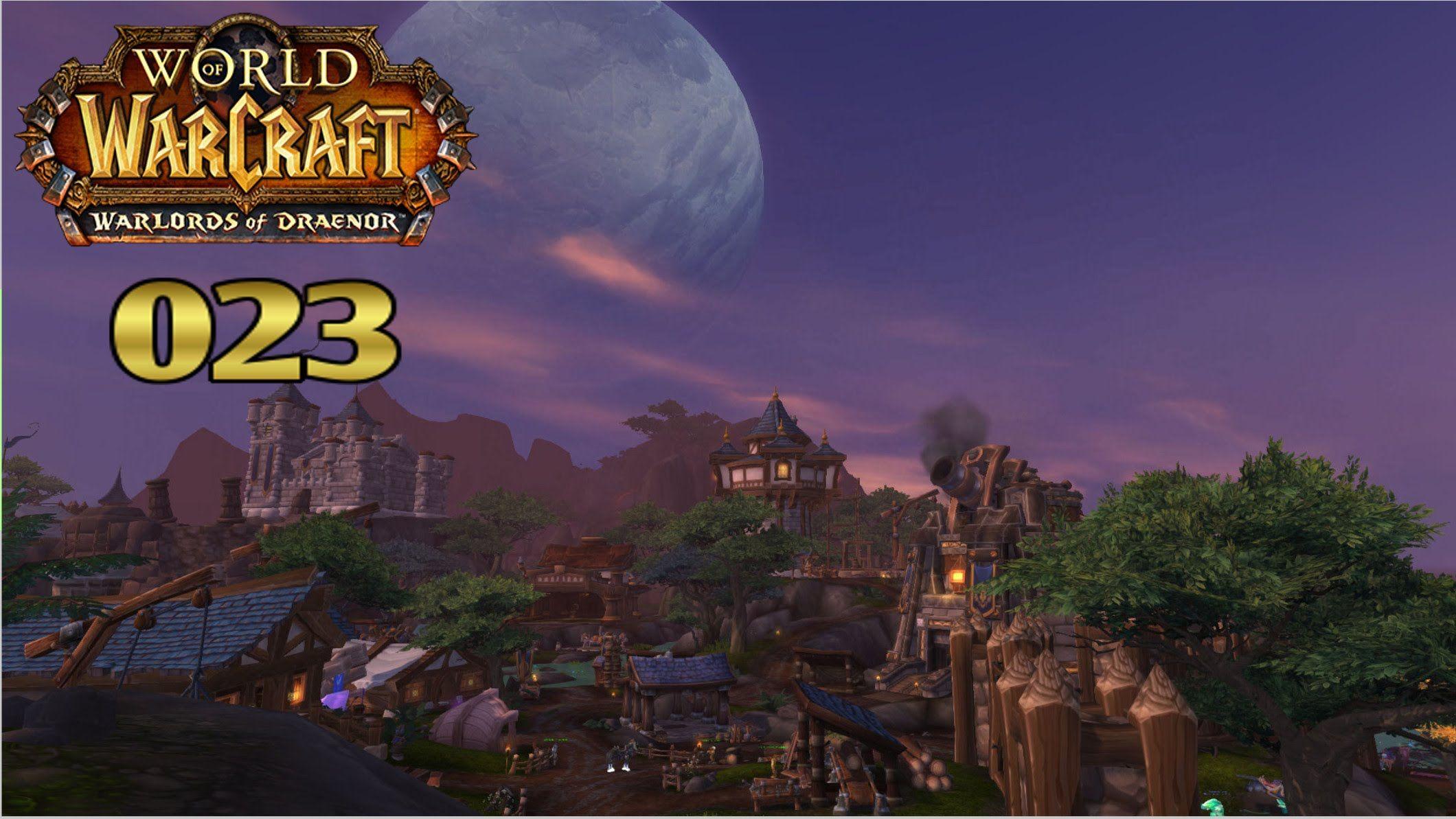 awesome Let's Play Warlords of Draenor #23 - WoW - Garnison Stufe 3, Spitzen von Arak & Archäologie - WOD