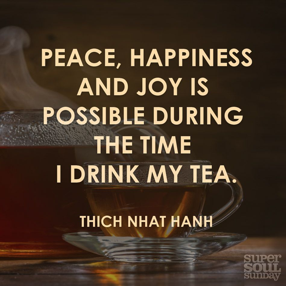 Peace And Joy Quotes: Thich Nhat Hanh Quote On Drinking Tea
