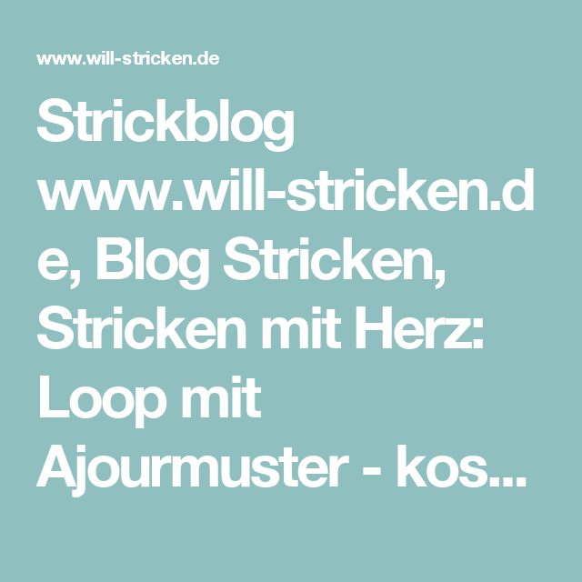 Strickblog www.will-stricken.de, Blog Stricken, Stricken mit Herz ...