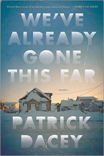 We've Already Gone This Far: Stories - Kindle edition by Patrick Dacey. Literature & Fiction Kindle eBooks @ Amazon.com.