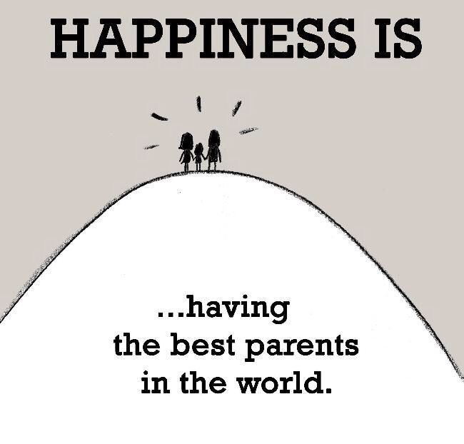 Happiness Is Having The Best Parents In The World Good Parenting Quotes Funny Quotes For Teens Funny Quotes