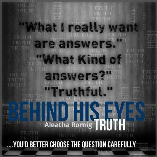 Behind His Eyes - Truth by Aleatha Romig