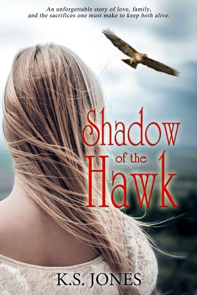 Shadow of the Hawk by K.S. Jones