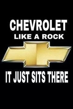 Chevrolet Like A Rock It Just Sits There Chevy Jokes Ford