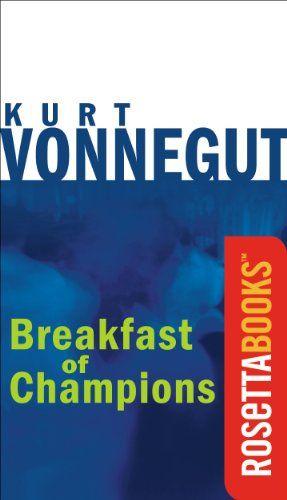 Breakfast Of Champions Kurt Vonnegut Series Kurt Vonnegut Book Humor Book Worth Reading