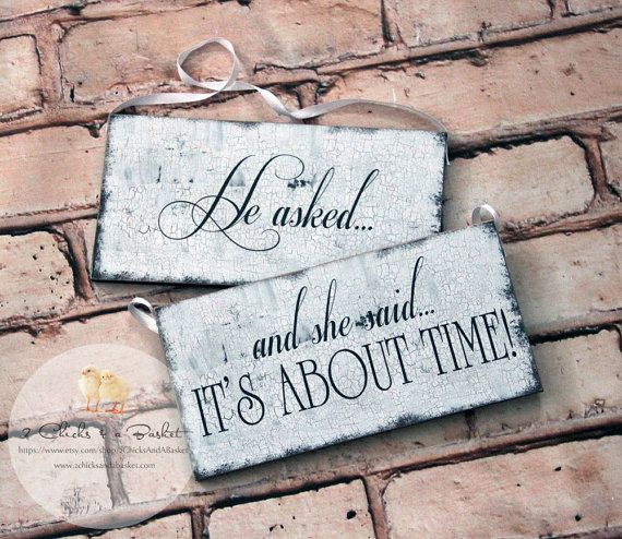He Asked And She Said It S About Time Funny Wedding Signs Photo Props Chair Signs Vintage Style Wedding Signs Funny Bridal Shower Wedding Signs Rustic Wedding Signs