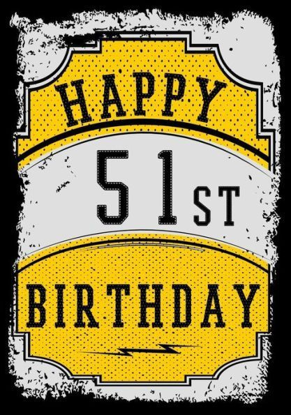 Happy 51st Birthday Gifts For Men Journal Notebook 51 Year Old Journalin