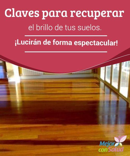 la mejor manera de encerar pisos de madera Claves Para Recuperar El Brillo De Tus Suelos Lucirn De