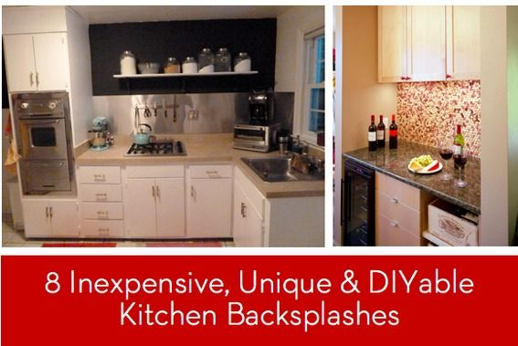 Eye Candy 8 Inexpensive, Unique and DIYable Backsplash Ideas