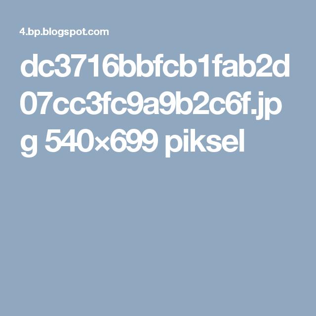 dc3716bbfcb1fab2d07cc3fc9a9b2c6f.jpg 540×699 piksel