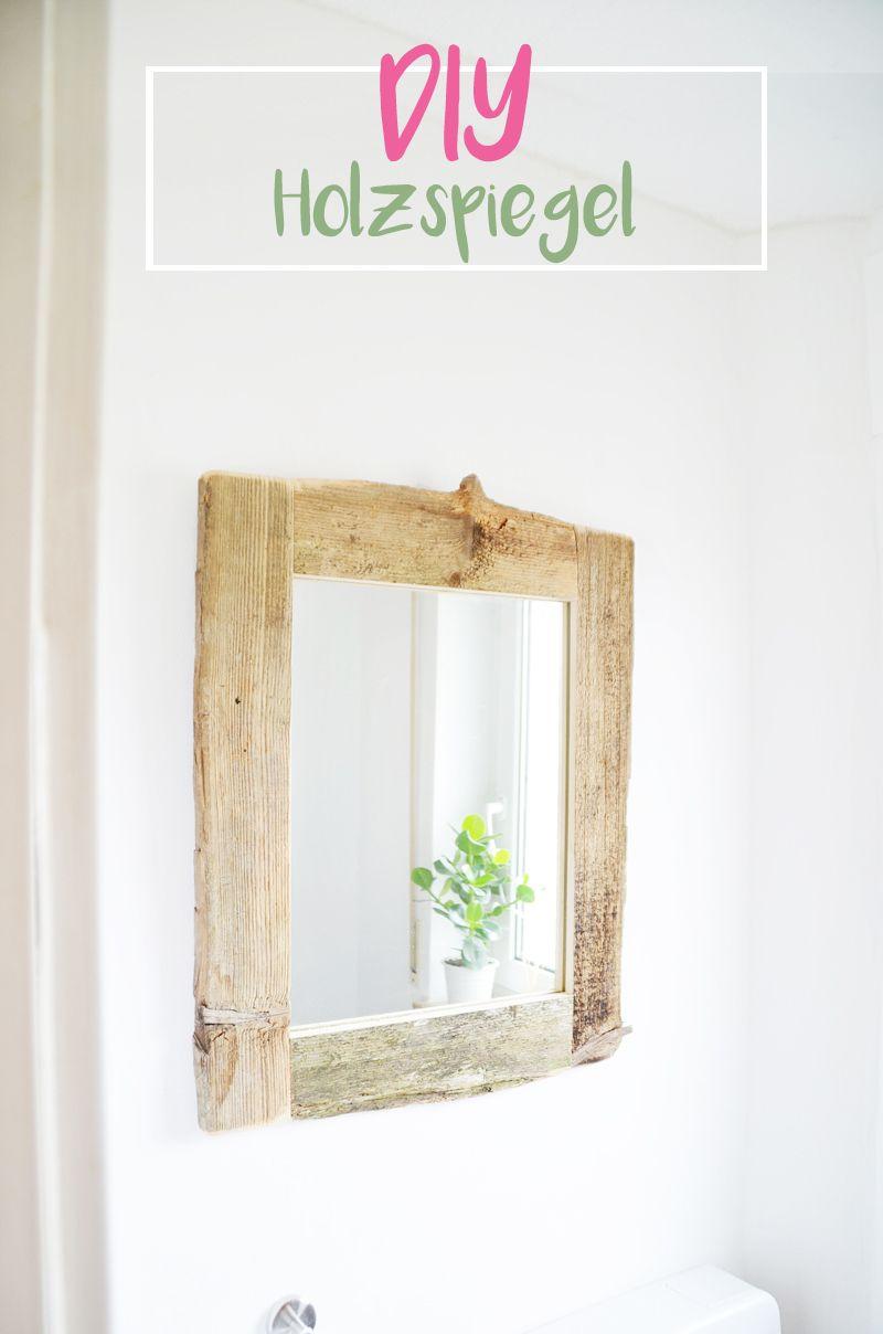 DIY Holzspiegel: Ich zeige euch wie ihr einen Spiegel mit Naturholz ...