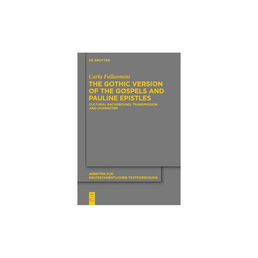 The Gothic Version of the Gospels and Paulin ( Arbeiten Zur Neutestamentlichen Textforschung)