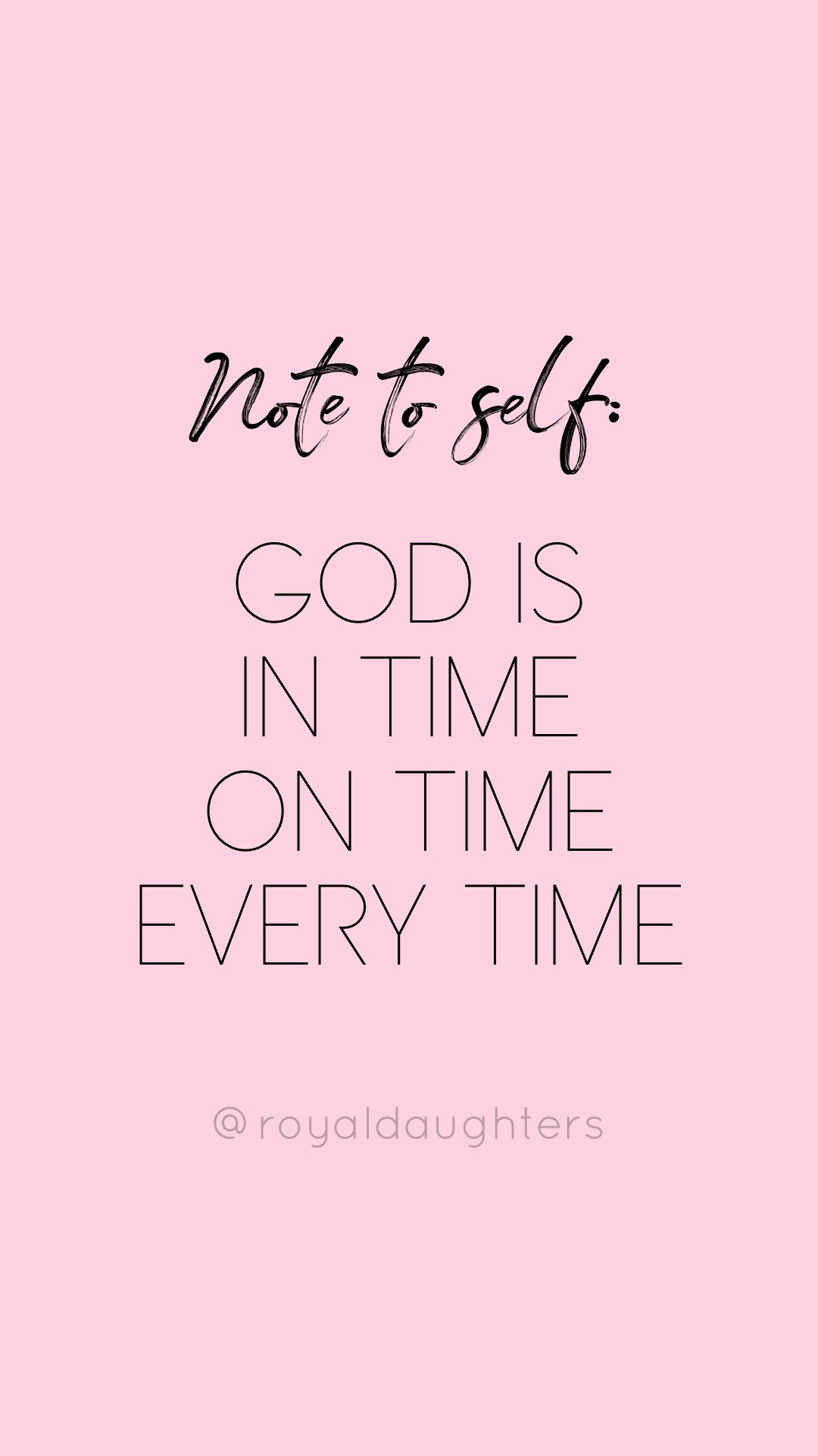 Note To Self God Is In Time On Time Every Time Inspirational Quote Iphone Pink Wallpaper Inspirational Quotes Motivational Quotes For Women Quotes