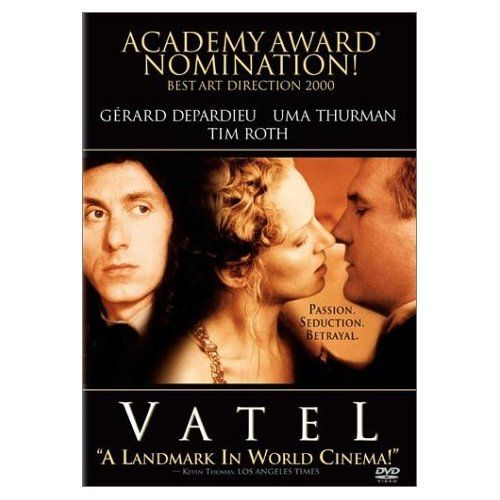 Vatel: Gérard Depardieu, Uma Thurman, Tim Roth, Timothy