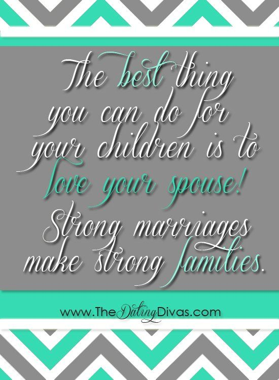 The Best Thing You Can Do For Your Children Is To Love Your Spouse