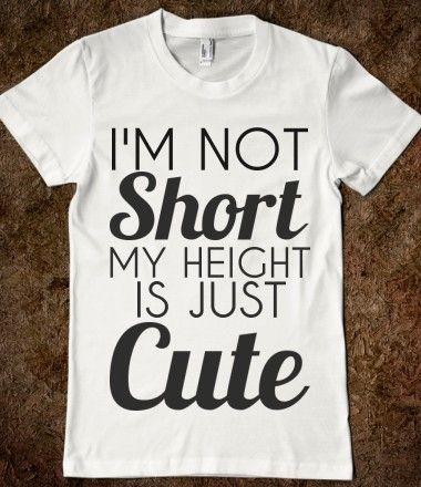 2a34cb3d $16.50 I'm Not Short My Height Is Just Cute T-Shirt from Glamfoxx Shirts