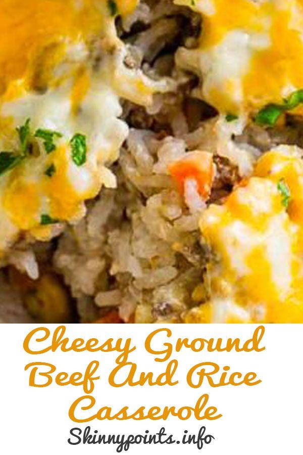 Cheesy Ground Beef And Rice Casserole Weight Watcher Ground Beef Recipe Healthy Beef Recipes Ground Beef
