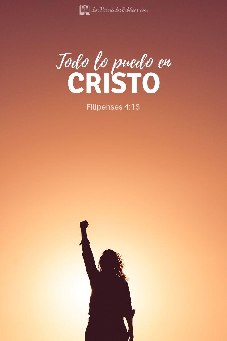 Versiculos De La Biblia De Animo: Versículos Bíblicos De Fortaleza. Todo Lo Puedo En Cristo