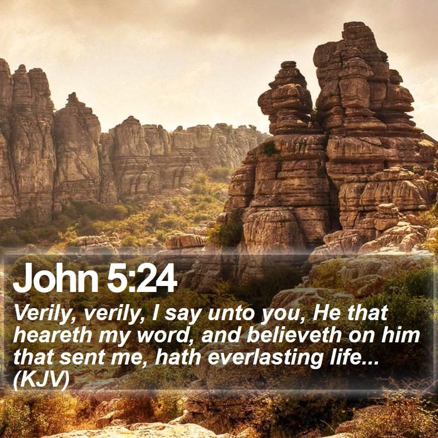John 524 Verily, verily, I say unto you, He that