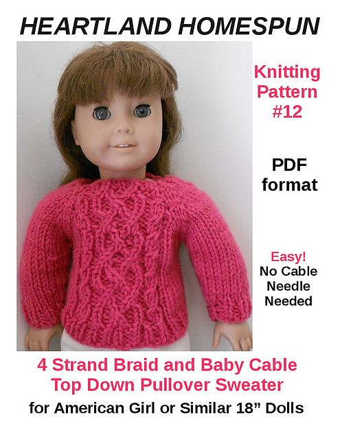 a061945d2cc7c Ravelry  Heartland Homespun  12 Easy 4 Strand Braid   Baby Cable Top Down  Pullover for American Girl or Similar 18