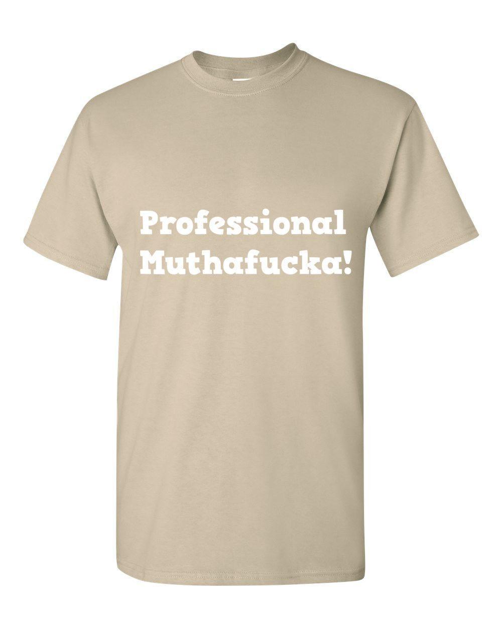 """Professional Muthafucka!"" Short sleeve t-shirt"