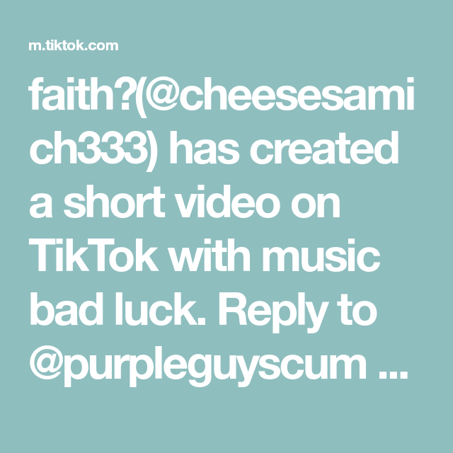 Faith Cheesesamich333 Has Created A Short Video On Tiktok With Music Bad Luck Reply To Purpleguyscum A Ton Of People Were Saying If You Have Darker Skin M