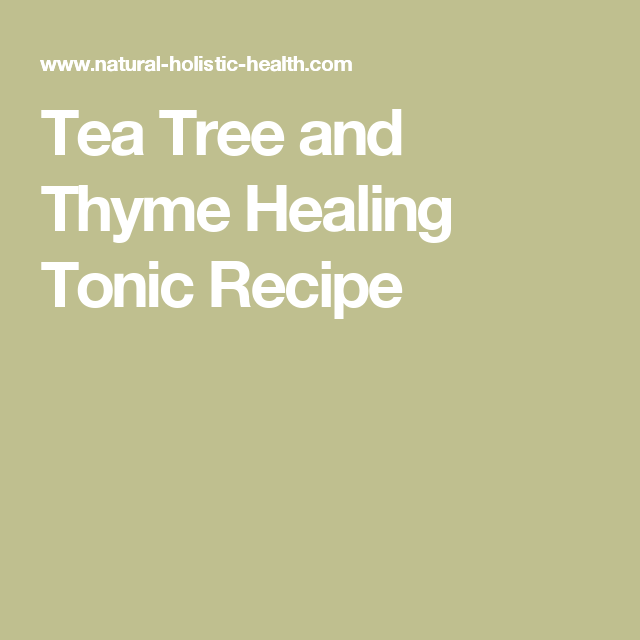 Tea Tree and Thyme Healing Tonic Recipe