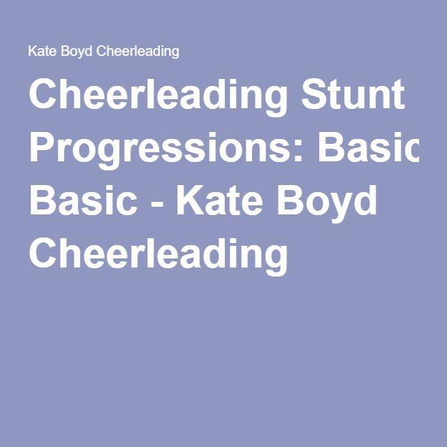 Cheerleading Stunt Progressions: Basic - Kate Boyd Cheerleading #cheerleadingstunting
