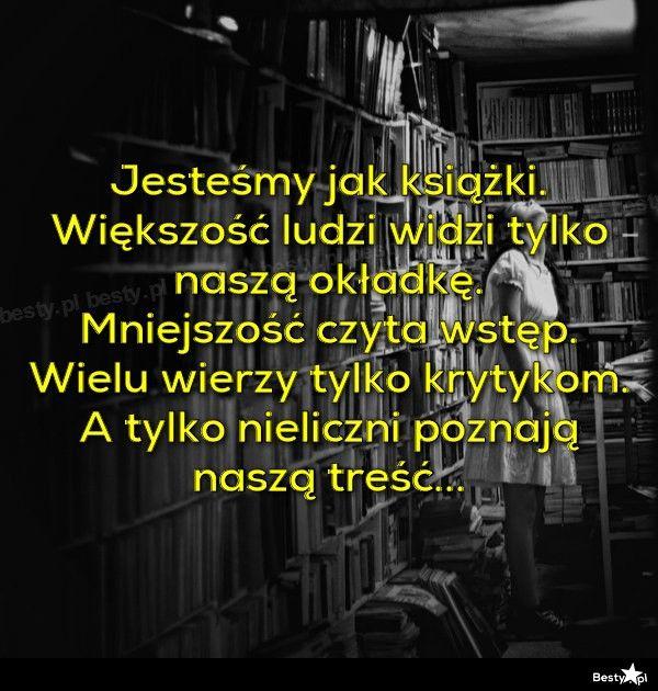 Jesteśmy Jak Książki Cytaty życiowe Sarkastyczne Cytaty I