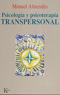 Psicología y psicoterapia transpersonal de Manuel Almendro editado por Kairós. El presente libro es una síntesis amplia de un movimiento que de día a día aumenta en todo el mundo; un movimiento en el que lo místico y lo científico, lo racional y lo intuitivo, Oriente y Occidente, se complementan y se unen en el contexto de un paradigma a la vez nuevo y antiguo, que unifica a materia, conciencia y energía.